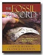 The Fossil Record, John D. Morris, Frank J. Sherwin