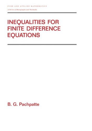 Inequalities for Finite Difference Equations (Chapman & Hall/CRC Pure and Applied Mathematics)