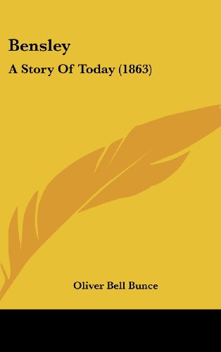 Bensley: A Story of Today (1863)