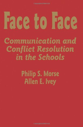 Face to Face: Communication and Conflict Resolution in the Schools