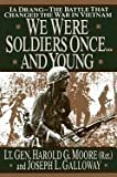 img - for We Were Soldiers Once....and Young Ia Drang Battle That Changed the War in Vietnam [HC,1992] book / textbook / text book