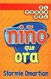 El Poder del Nino Que Ora = The Power of a Praying Kid (Spanish Edition)
