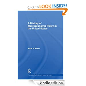 A History of Macroeconomic Policy in the United States Routledge Explorations in Economic History eBook John H Wood