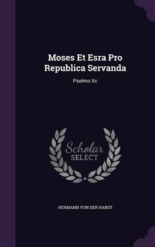 Moses Et Esra Pro Republica Servanda: Psalmo Xc