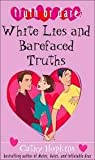 White Lies and Barefaced Truths (Truth or Dare) (0689870035) by Hopkins, Cathy
