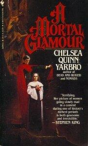 A Mortal Glamour, Chelsea Quinn Yarbro