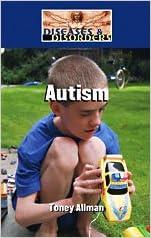 Autism (Diseases & Disorders)