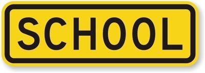 "School Sign, 24"" X 8"""