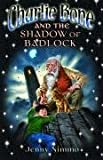 Charlie Bone and the Shadow of Badlock (Children of the Red King, No. 7) (1405241632) by Nimmo, Jenny