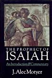 The Prophecy of Isaiah: An Introduction & Commentary (0830814248) by Motyer, J. A.