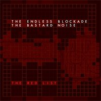 Bastard Noise/Endless Blockade: The Red List Split