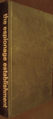 The Espionage Establishment, Wise, David and Thomas B. Ross