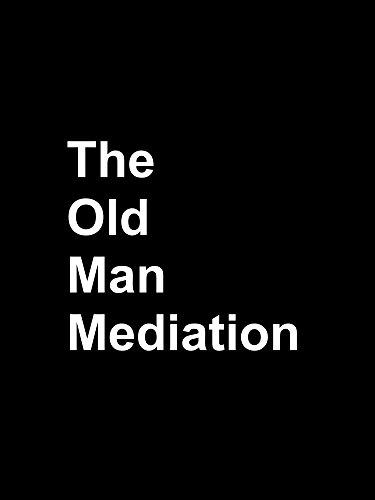 The Old Man Meditation