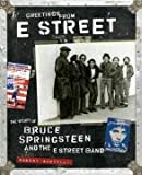 Greetings from E Street: The Story of Bruce Springsteen and the E Street Band (0811853489) by Robert Santelli