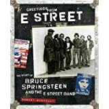 Greetings from E Street: The Story of Bruce Springsteen and the E Street Band ~ Robert Santelli