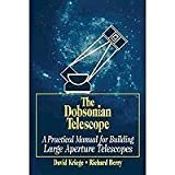 The Dobsonian Telescope: A Practical Manual for Building Large Aperture Telescopes (0943396557) by Kriege, David