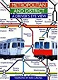 Metropolitan and District Line: A Driver's Eye View