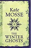 The Winter Ghosts (1408486245) by Mosse, Kate