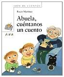 Abuela, Cuentanos un Cuento = Grandma, Tell Us a Story (Sopa de Cuentos) (Spanish Edition)