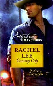 Cowboy Cop (Montana Mavericks, Return to Big Sky Country, No. 12), RACHEL LEE