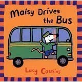 Maisy Drives the Bus ~ Lucy Cousins
