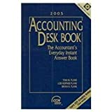 img - for Accounting Desk Book, 2005: The Accountant's Everyday Instant Answer Book book / textbook / text book