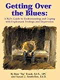 img - for Getting Over the Blues: A Kid's Guide to Understanding and Coping with Unpleasant Feelings and Depression by Kim Frank (1996-07-01) book / textbook / text book