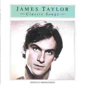 James Taylor - Classic Songs: the Best of James Taylor - Zortam Music