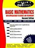 Schaum's Outline of Basic Mathematics with Applications to Science and Technology (Schaum's) (0070371326) by Kruglak,Haym