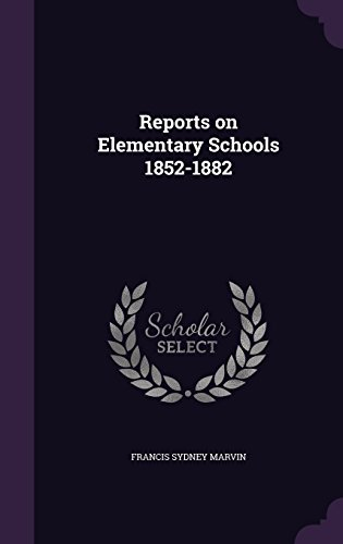 Reports on Elementary Schools 1852-1882