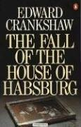 Fall of the House of Habsburg, EDWARD CRANKSHAW