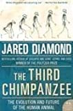 The Third Chimpanzee: The Evolution And Future of the Human Animal (0060845503) by Diamond, Jared M.