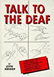 img - for Talk To The Deaf - Manual Of Approximately 1,000 Signs Used By The Deaf Of North America book / textbook / text book