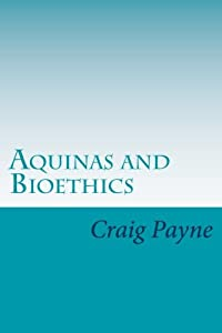 Aquinas and Bioethics: Contemporary Issues in the Light of Medieval Thought download ebook