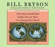 Bill Bryson Collector's Edition: Notes from a Small Island, Neither Here Nor There, and I'm a Strang