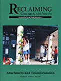 img - for Attachment and Transformation (Reclaiming Children and Youth, Volume 16, Issue 3) book / textbook / text book
