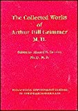 img - for The collected works of Arthur Hill Grimmer M.D book / textbook / text book