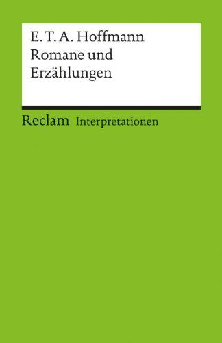 Interpretationen: E.T.A. Hoffmann. Romane und Erzählungen