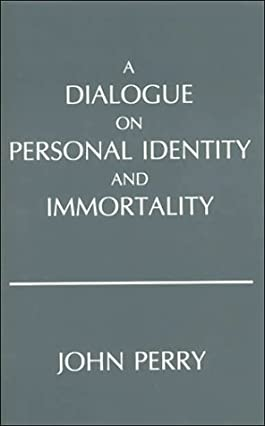A Dialogue on Personal Identity and Immortality