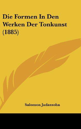 Die Formen in Den Werken Der Tonkunst (1885)