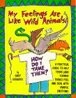 My Feelings are Like Wild Animals!: H...