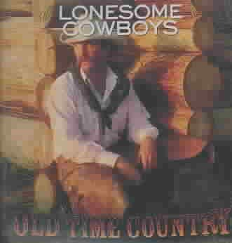 Old Time Country: Lonesome Cowboys