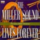echange, troc Glenn Miller - Miller Sound Lives Forever