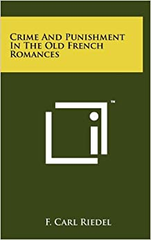 Crime and Punishment in the Old French Romances Hardcover – October