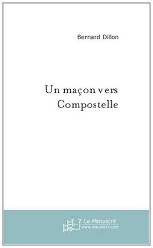 Un maçon vers Compostelle (Voyageurs) (French Edition)