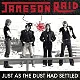 Just As the Dust Had Settled by JAMESON RAID (2010)