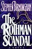 Rothman Scandal: A Novel (0316096547) by Birmingham, Stephen
