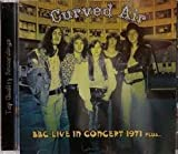 BBC Live In Concert 1971 Plus... by Curved Air (2013-05-04)