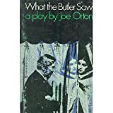 What the Butler Saw a Play in Two Acts (0573617775) by Orton, Joe