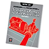 NFPA 20: Standard for the Installation of Stationary Fire Pumps for Fire Protection, 2010 Edition - B002NBLLKW